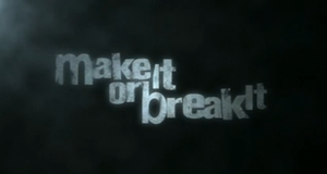 Make It or Break It