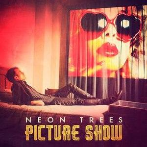Picture Show (album) - Image: Neon Trees Picture Show