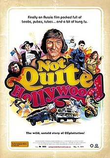 <i>Not Quite Hollywood: The Wild, Untold Story of Ozploitation!</i> 2008 documentary film directed by Mark Hartley