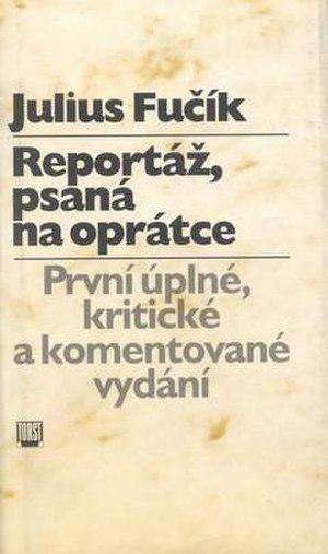 Julius Fučík (journalist) - Julius Fučík's Notes from the Gallows (first uncensored Czech edition, 1995)
