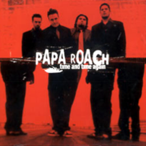 Time and Time Again - Image: Papa roach time and time again