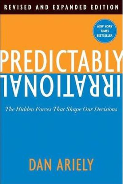 Picture of a book: Predictably Irrational: The Hidden Forces That Shape Our Decisions