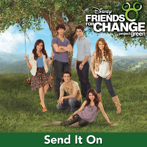 Send It On (Disney's Friends for Change song) - Image: Send It On
