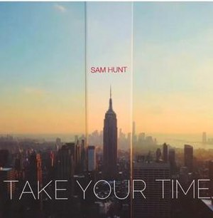 Take Your Time (Sam Hunt song) - Image: Take Your Time