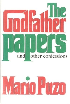 The Godfather Papers and Other Confessions - First edition (publ. Putnam)