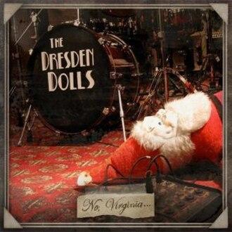 No, Virginia... - Image: The Dresden Dolls No, Virginia..