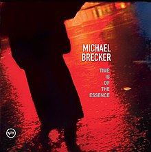Michael Brecker Time Is the Essence Of