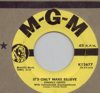 Its Only Make Believe 1958 single by Conway Twitty