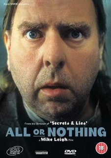 <i>All or Nothing</i> (film) 2001 film by Mike Leigh
