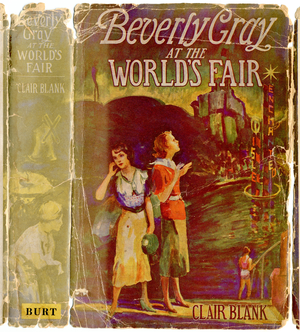 "Beverly Gray - Blue Ribbon Books dust jacket to Beverly Gray at the World's Fair. The rectangular yellow box at the bottom of the spine was added to cover up ""A. L. Burt Company."""