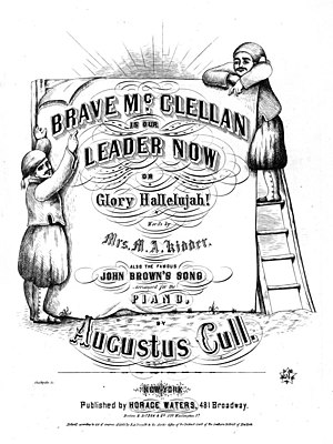 "John Brown's Body - Sheet music for ""Brave McClellan is Our Leader Now,"" with words by Mrs. M.A. Kidder, set to the Glory Halleluah tune and also including ""the famous John Brown's song,"" 1862"