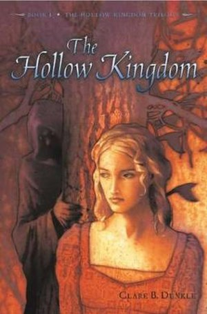 The Hollow Kingdom Trilogy - The Hollow Kingdom, the first novel in series