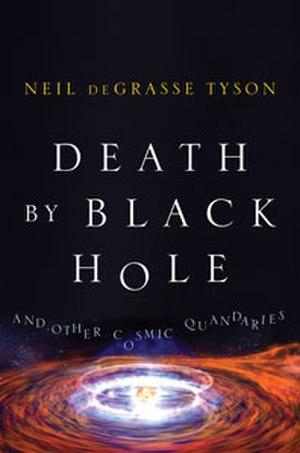 Death by Black Hole - Image: Death by Black Hole 1st edition cover Neil de Grasse Tyson 2007
