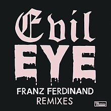Franz Ferdinand Evil Eye Remixes