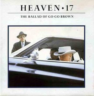 The Ballad of Go Go Brown - Image: Heaven 17balladofgogobrown