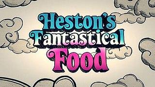 <i>Hestons Fantastical Food</i>