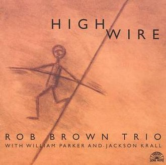 High Wire (album) - Image: High Wire Rob Brown Cover