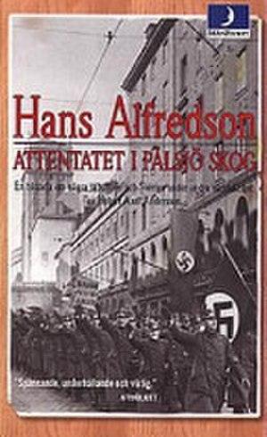 Attentatet i Pålsjö skog - Image: Holger Axel Andersson Attentatet i Pålsjö skog En historia om några sabotörer och Sverige under andra världskriget