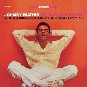 I'll Buy You a Star - Image: I'll Buy You A Star (Johnny Mathis album cover art)
