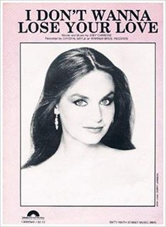 I Dont Wanna Lose Your Love 1984 single by Crystal Gayle
