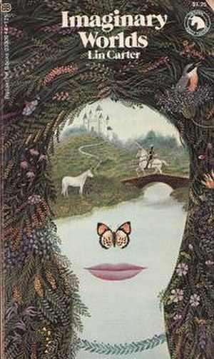 Ballantine Adult Fantasy series - Imaginary Worlds by Lin Carter, Ballantine Books, 1973