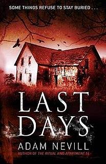 <i>Last Days</i> (Nevill novel) book by Adam Nevill