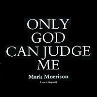 200px-Mark_Morrison_Only_God_Can_Judge_Me_Album_Cover.JPG