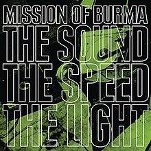 Mission of Burma The Sound The Speed The Light.jpg