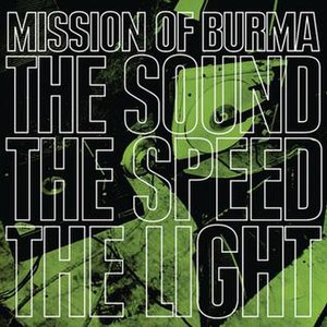The Sound the Speed the Light - Image: Mission of Burma The Sound The Speed The Light