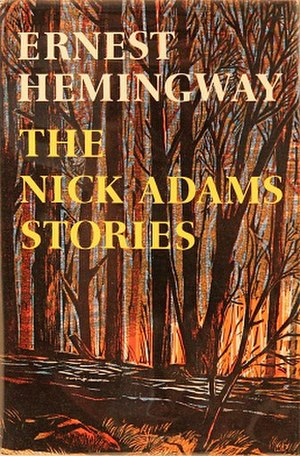 The Nick Adams Stories - First edition (publ. Scribners)