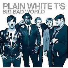 Plain White T's- Big Bad World.jpg
