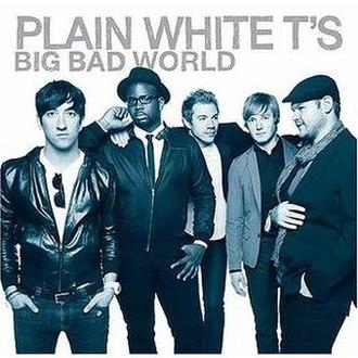 Big Bad World - Image: Plain White T's Big Bad World