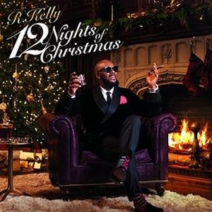 12 Nights of Christmas - Image: R Kelly 12Nightsof Christmas