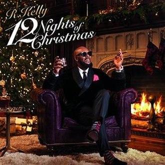 12 Nights of Christmas - Image: R Kelly 12Nightsof Christmas