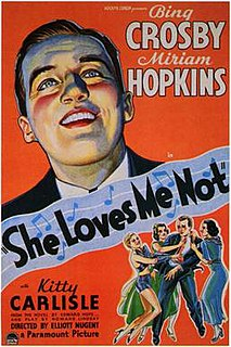<i>She Loves Me Not</i> (1934 film) 1934 film by Benjamin Glazer, Elliott Nugent