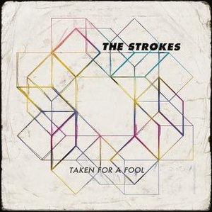 Taken for a Fool - Image: The Strokes Taken for a Fool