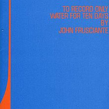 [Image: 220px-To_record_only_water_for_ten_days_album_cover.jpg]