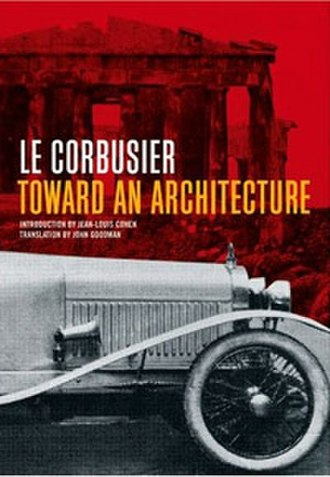 Toward an Architecture - The cover of the 2007 Getty translation