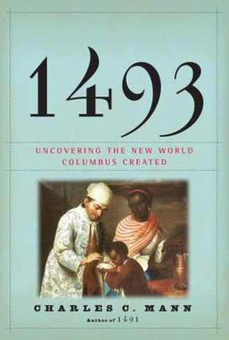 1493: Uncovering the New World Columbus Created - Image: 1493 Mann Knopf 2011