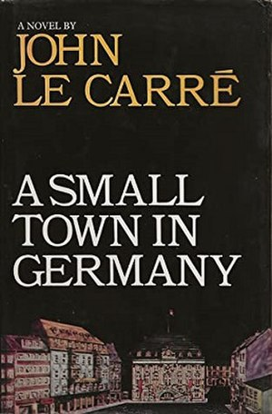 A Small Town in Germany - First edition cover