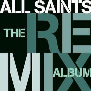 The Remix Album (All Saints album) - Image: Allsaints remixalbum