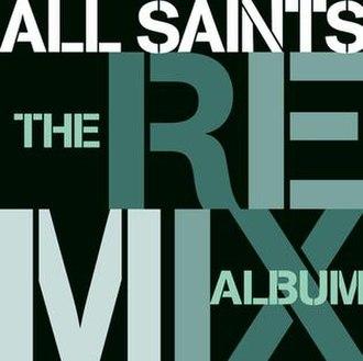 The Remix Album (All Saints album) - Image: Allsaints remixalbum