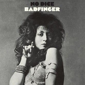 No Dice - Image: Badfinger No Dice