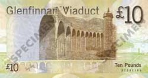 Glenfinnan Viaduct - The viaduct is commemorated on this Bank of Scotland £10 note