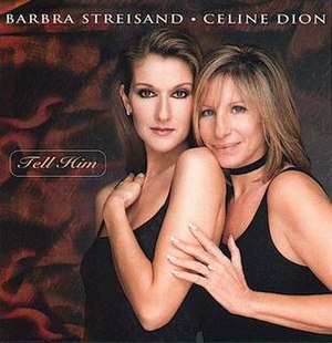 Tell Him (Barbra Streisand and Celine Dion song) - Image: Barbra streisand celine dion tell him s