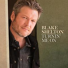 Blake Shelton Cheers Its Christmas.Turnin Me On Blake Shelton Song Wikipedia