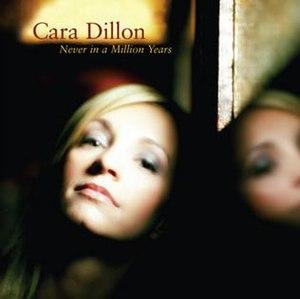 Never in a Million Years (Cara Dillon song) - Image: Caradillonneverinami llionyears