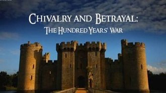 Chivalry and Betrayal: The Hundred Years' War - Image: Chilvary and Betrayal titlecard