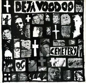 Cemetery (album) - Image: Deja Voodoo Album Cover Cemetery 1984
