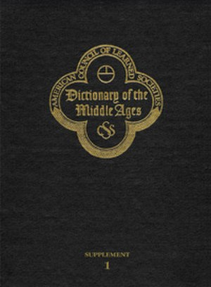 Dictionary of the Middle Ages - Dictionary of the Middle Ages: Supplement 1 (2004)